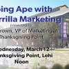 Going Ape with Guerrilla Marketing